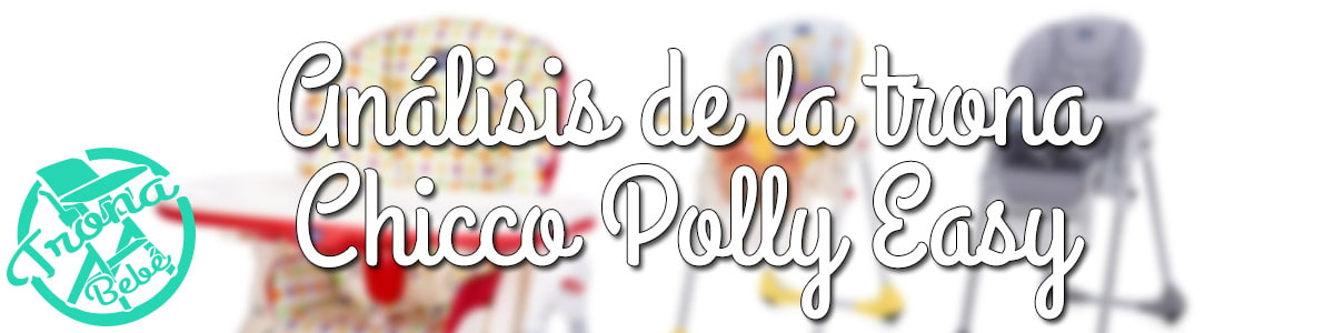 analisis y review de la chicco polly easy